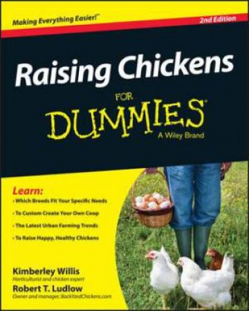 Raising Chickens for Dummies - 2nd Edition by Kimberly Willis & Robert T. Ludlow