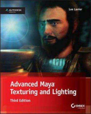 Advanced Maya Texturing and Lighting - 3rd Edition