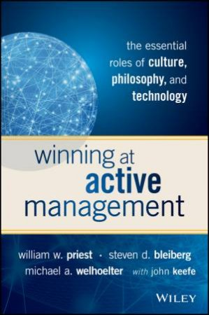 Winning At Active Management: The Essential Roles Of Culture, Philosophy And Technology by Various