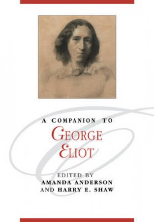 A Companion to George Eliot by Various