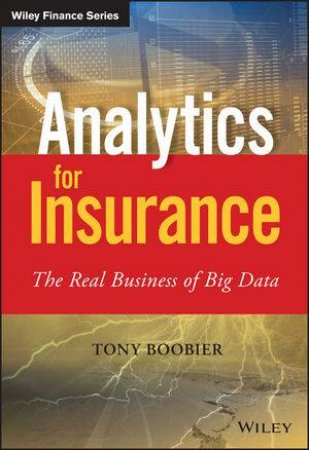 Analytics for Insurance - the Real Business of Big Data