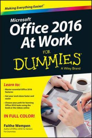 Office 2016 at Work for Dummies by Faithe Wempen
