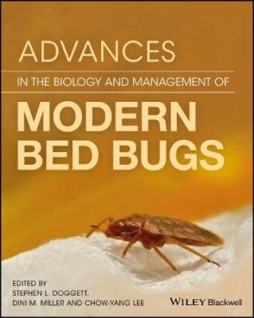 Advances In The Biology And Management Of Modern Bed Bugs by Stephen Doggett, Dini Miller & Chow-Yang Lee