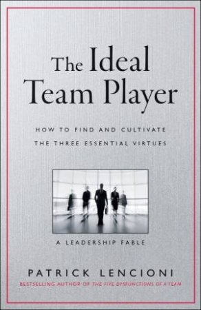 The Ideal Team Player by Patrick M. Lencioni
