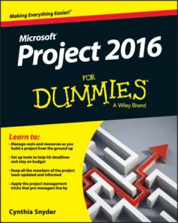 Microsoft Project 2016 For Dummies by Cynthia Snyder