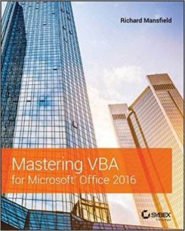 Mastering VBA For Microsoft Office 2016 by Richard Mansfield