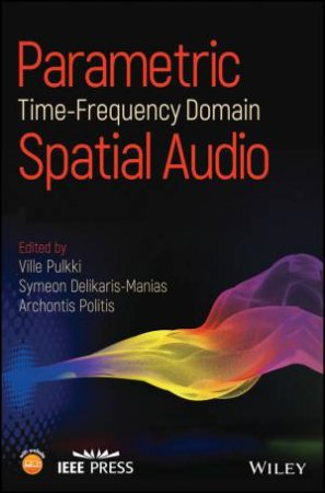 Parametric Time-Frequency Domain Spatial Audio by Unknown - 9781119252597 -  QBD Books