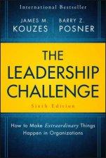 The Leadership Challenge, Sixth Edition (6e) by James M. Kouzes & Barry Z. Posner