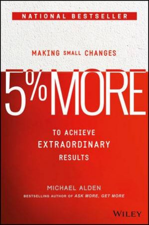 5% More: Making Small Changes To Achieve Extraordinary Results