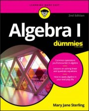 Algebra I For Dummies - 2nd Ed by Mary Jane Sterling