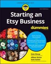 Starting An Etsy Business For Dummies 3rd Ed by Kate Shoup & Allison Strine & Kate Gatski