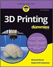 3D Printing For Dummies, 2nd Edition by Richard Horne