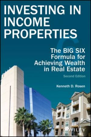 Investing In Income Properties, Second Edition by Kenneth D. Rosen