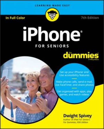 Iphone For Seniors For Dummies 7th Ed