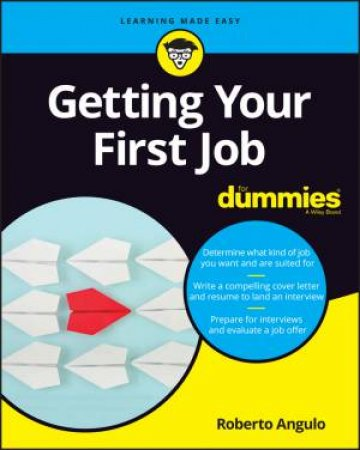 Getting Your First Job For Dummies by Bill McCann