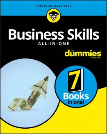 Business Skills All-In-One For Dummies by Various