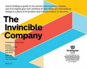 The Invincible Company by Alexander Osterwalder & Yves Pigneur & Alan Smith & Frederic Etiemble