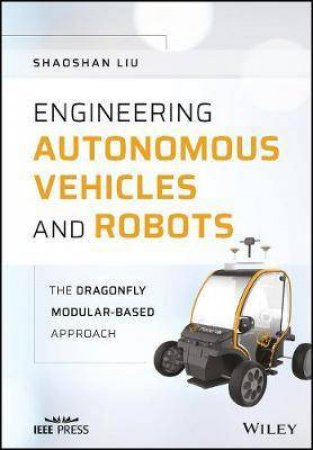 Engineering Autonomous Vehicles and Robots by Shaoshan Liu