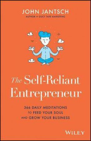 The Self-Reliant Entrepreneur by John Jantsch