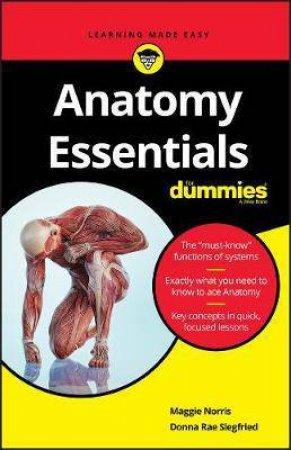 Anatomy Essentials For Dummies by Maggie Norris & Donna Rae Siegfried