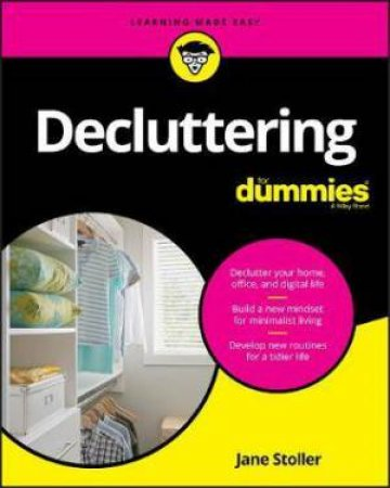 Decluttering For Dummies by Jane Stoller