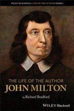 The Life Of The Author John Milton