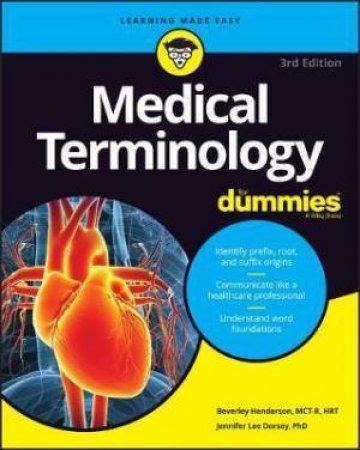 Medical Terminology For Dummies by Beverley Henderson & Jennifer L. Dorsey
