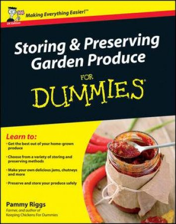 Storing & Preserving Garden Produce for Dummies by Pammy Riggs