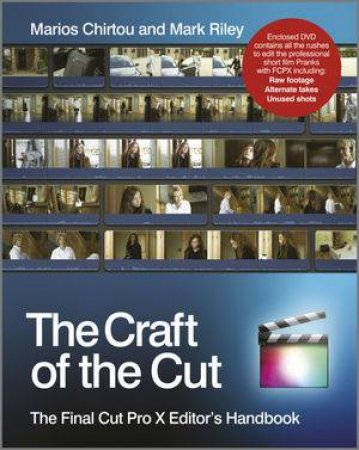 The Craft of the Cut - the Final Cut Pro X Editor's Handbook
