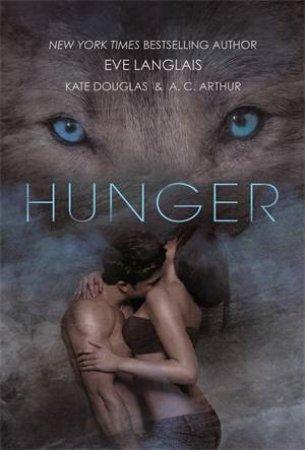 Hunger by Eve Langlais, Kate Douglas & A. C. Arthur