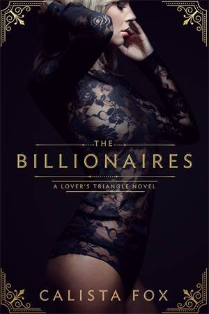 The Billionaires by Calista Fox