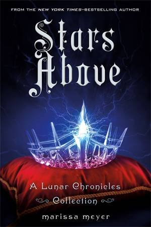 Lunar Chronicles Collection: Stars Above