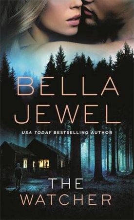 The Watcher by Bella Jewel