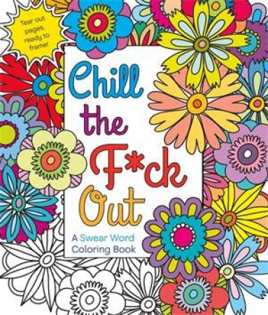Chill The Fck Out By Hannah Caner