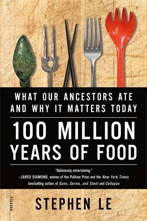 100 Million Years of Food by Stephen Le & Stephen Le