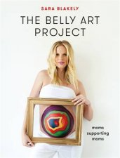 The Belly Art Project by Sara Blakely