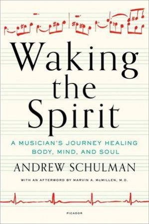 Waking The Spirit: A Musician's Journey Healing Body, Mind And Soul