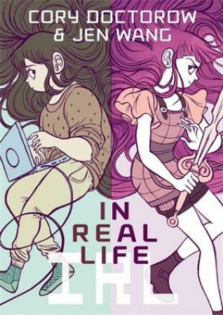 In Real Life by Cory Doctorow & Jen Wang