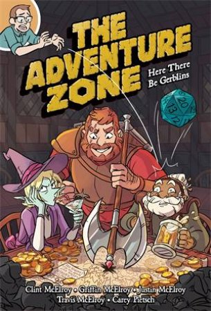 The Adventure Zone: Here There Be Gerblins by Carey Pietsch & Carey Pietsch & Clint McElroy & Griffin McElroy & Justin McElroy & Travis McElroy