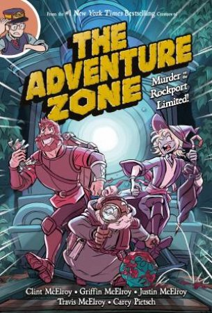 The Adventure Zone: Murder On The Rockport Limited by Clint Mcelroy & Griffin Mcelroy & Justin Mcelroy & Travis Mcelroy & Carey Pietsch