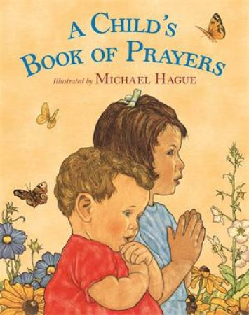 A Child's Book Of Prayers by Michael Hague & Michael Hague