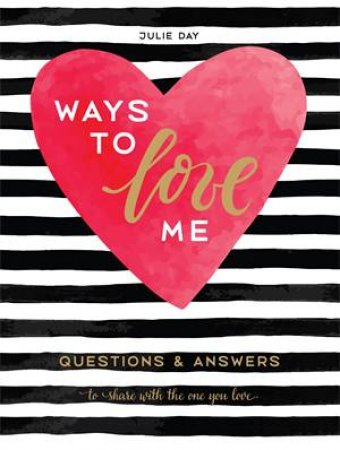Ways To Love Me by Julie Day