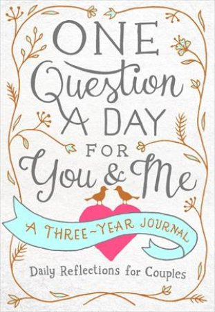 One Question A Day For You & Me: Daily Reflections For Couples by Aimee Chase