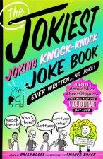 The Jokiest Joking KnockKnock Joke Book Ever Written