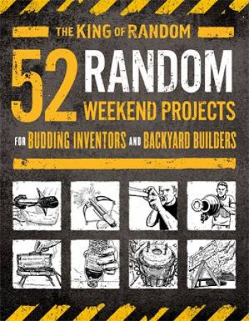 52 Random Weekend Projects by Grant Thompson & Ted Slampyak