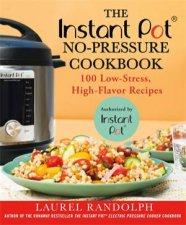 The Instant Pot NoPressure Cookbook