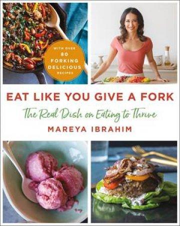 Eat Like You Give A Fork