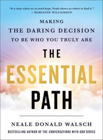 The Essential Path by Neale Donald Walsch