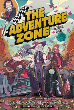 The Adventure Zone: Petals To The Metal by Clint McElroy & Carey Pietsch & Griffin McElroy & Travis McElroy & Justin McElroy & Carey Pietsch