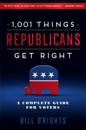 1,001 Things Republicans Get Right by Bill O'Rights